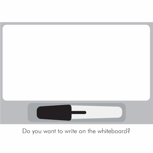 Do you want to write on the whiteboard?